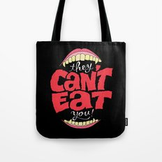 They Can't Eat You Tote Bag