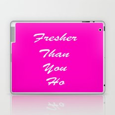 fresher than YOU. Laptop & iPad Skin