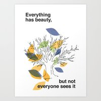 Everything has beauty, but not everyone sees it Art Print