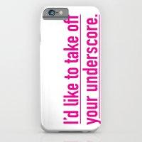 Score with the underscore. iPhone 6 Slim Case