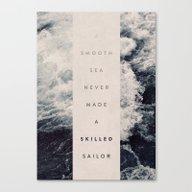 A Smooth Sea Never Made … Canvas Print