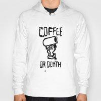 Coffee or Death Hoody