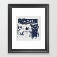 I Watch You Poop... And … Framed Art Print
