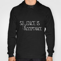 Silence Is Acceptance In… Hoody