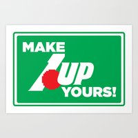 Make 1 Up Yours!  Art Print