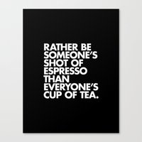 Rather Be Someone's Shot… Canvas Print