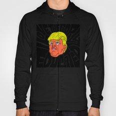 Trump loves the Poorly Educated Hoody