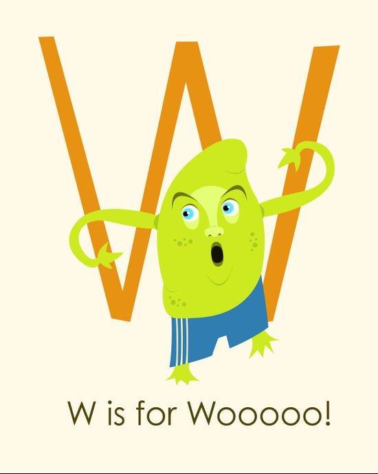 W is for Woooo! Art Print
