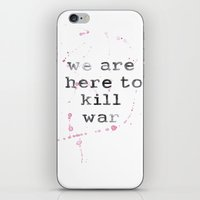 we are here to kill war iPhone & iPod Skin