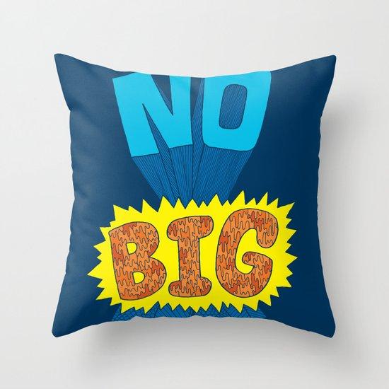 No Big Deal. Throw Pillow