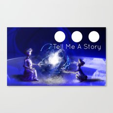 Tell me A Story... Canvas Print
