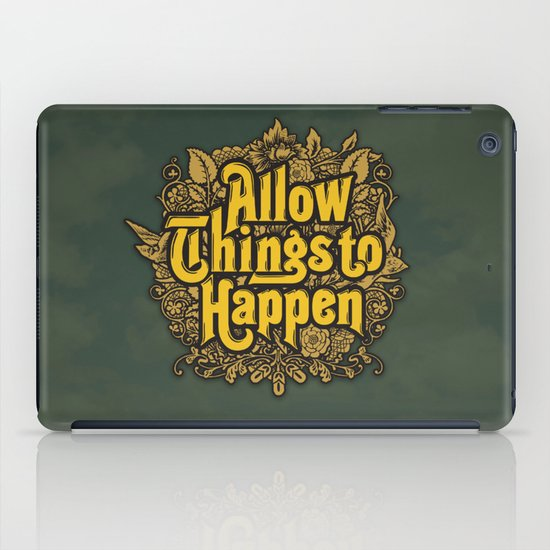 Allow Things to Happen iPad Case