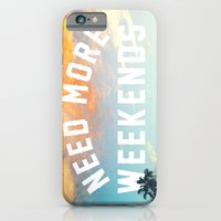 iPhone Cases featuring NEED MORE WEEKENDS by Wesley Bird
