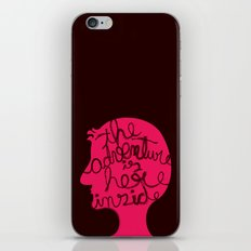 The Adventure is Here Inside iPhone & iPod Skin