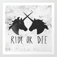 Ride or Die x Unicorns Art Print