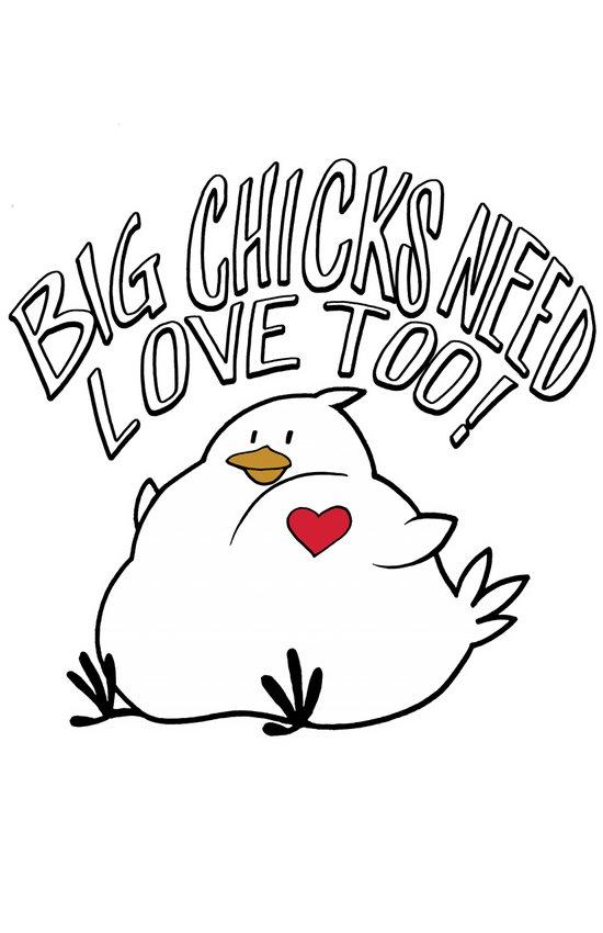 Big Chicks Need Love Too! Art Print