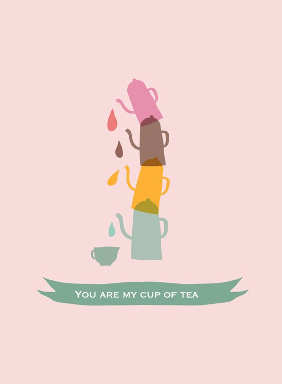 You are my cup of tea Art Print