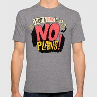 I Have A Plan... Mens Fitted Tee Tri-Grey SMALL