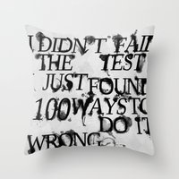 I Did Not Fail Throw Pillow
