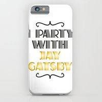 I PARTY WITH JAY GATSBY iPhone 6 Slim Case