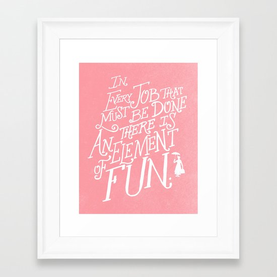 In Every Job That Must Be Done There Is An Element of Fun - PINK! Framed Art Print