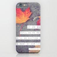 Don't Wait. iPhone 6 Slim Case