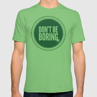 Don't Be Boring Mens Fitted Tee Grass SMALL