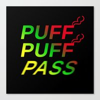 Puff Puff Pass Canvas Print