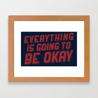 Everything Is Going To Be Okay Framed Art Print