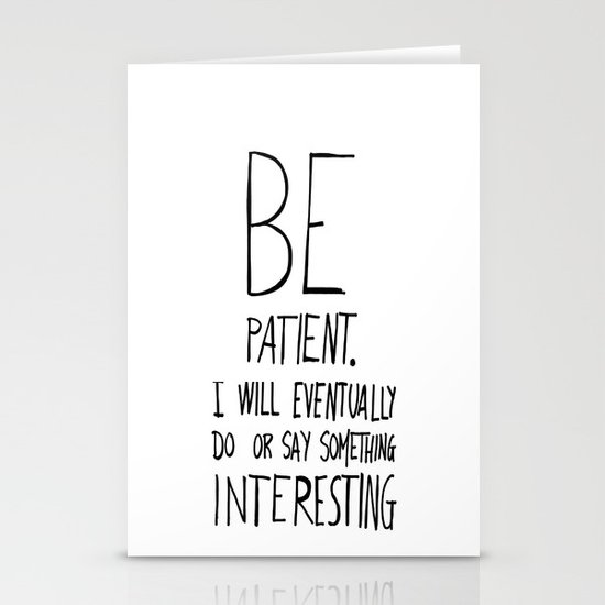 Be patient. Stationery Card