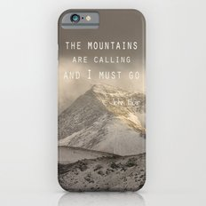 The Mountains are calling, and I must go.  John Muir. Vintage. iPhone 6 Slim Case