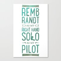 REMBRANDT AS MY RIGHT HAND SOLO AS MY PILOT Canvas Print