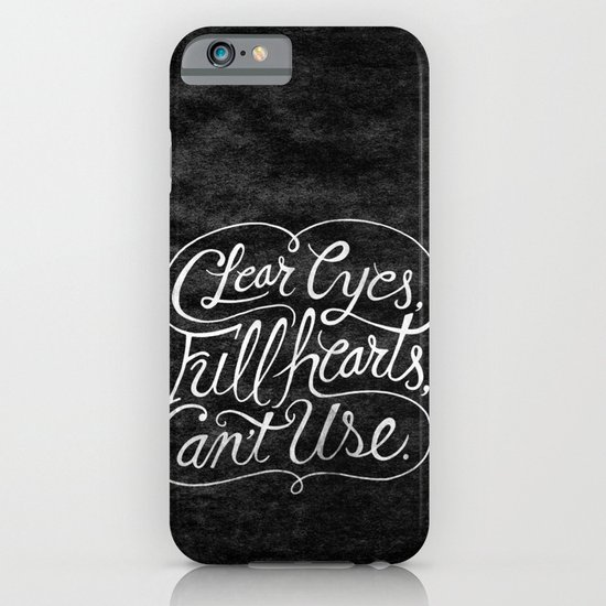 Clear Eyes, Full Hearts, Can't Use iPhone & iPod Case