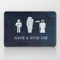 Have A Nice Die iPad Case