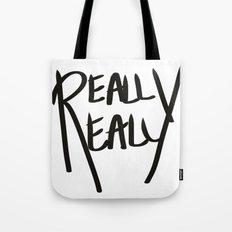 Really, Really Tote Bag