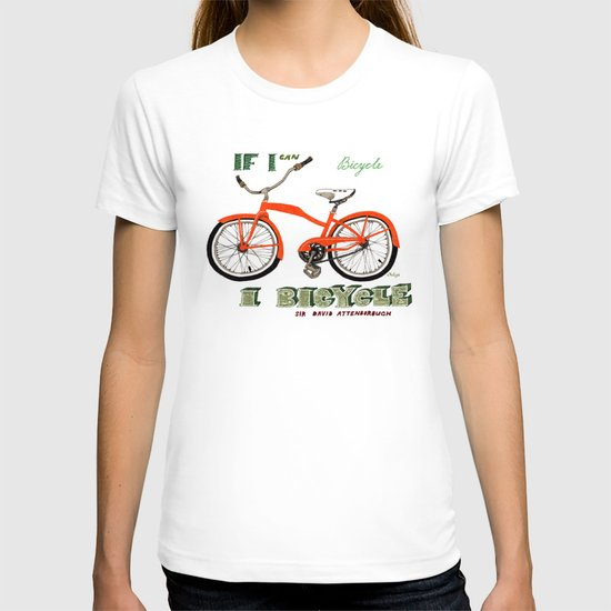 If I can bicycle, I bicycle T-shirt