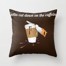 Gotta cut down on the caffeine Throw Pillow