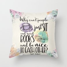Why Can't People Just Si… Throw Pillow