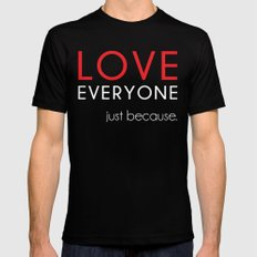 Love Everyone...Just Because Black Mens Fitted Tee SMALL
