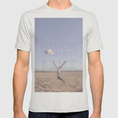 DO MORE THAN JUST EXIST Mens Fitted Tee Silver SMALL