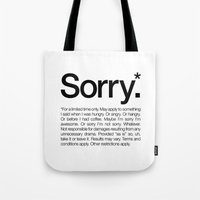 Sorry.* For A Limited Ti… Tote Bag