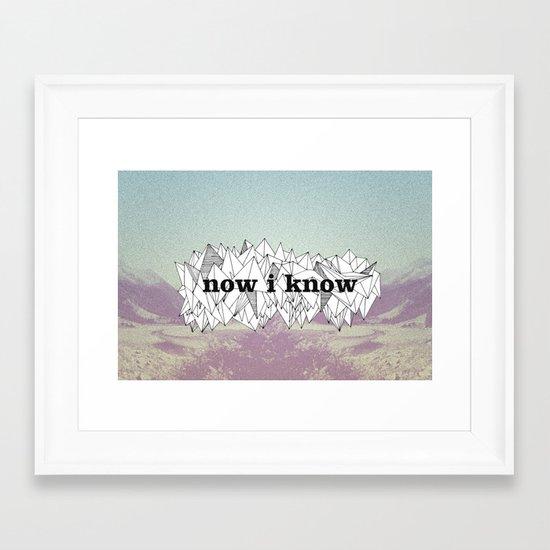 NOW, I KNOW Framed Art Print