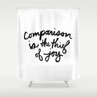 Comparison is the thief of joy (black and white) Shower Curtain