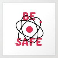 Be Safe Atomic Symbol Art Print