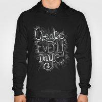 Create Every Day Hoody