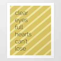 Clear Eyes, Full Hearts,… Art Print