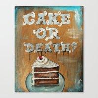 Cake Or Death? Canvas Print