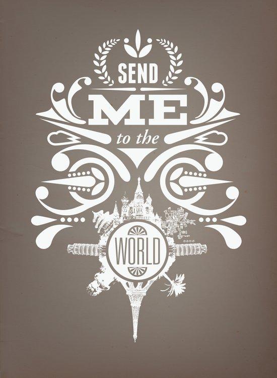 """Send Me to the World"" Art Print"