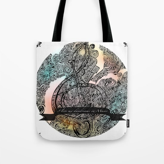 """""""I live my Daydreams in Music"""" Tote Bag"""