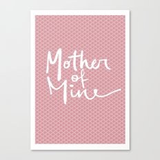 Mother of Mine Canvas Print
